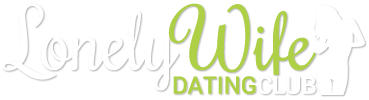 Lonely Wife Dating Club