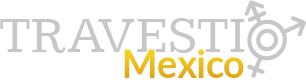 Travesti Mexico