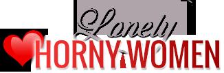 Lonely Horny Women